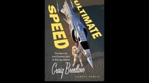 "Author Samuel Hawley releases ""Ultimate Speed: The Fast Life and Extreme cars of Racing Legend Craig Breedlove"""